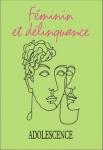 Féminin et délinquance (dossier)