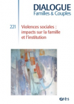 Violences sociales : impacts sur la famille et l'institution (dossier)