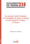 Les mineurs isolés étrangers et les inégalités de prise en charge en protection de l'enfance en France