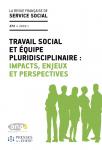 Travail social et équipe pluridisciplinaire : impacts, enjeux et perspectives (dossier)
