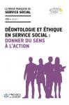 Déontologie et éthique en service social : donner du sens à l'action (dossier)