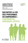 Raconter la vie des personnes accompagnées : contraintes, pratiques, effets (dossier)