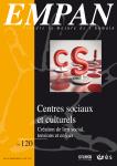 Centres sociaux et culturels : création de lien social, tensions et enjeux (dossier)