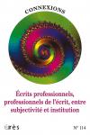 Ecrits professionnels, professionnels de l'écrit, entre subjectivité et institution (dossier)