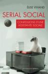 SERIAL SOCIAL - CONFESSIONS D'UNE ASSISTANTE SOCIALE.