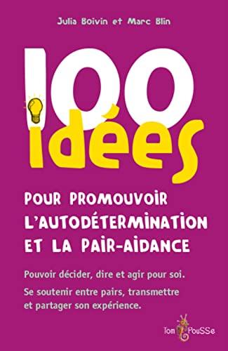 100 idees pour promouvoir l'autodetermination et la pair-aidance