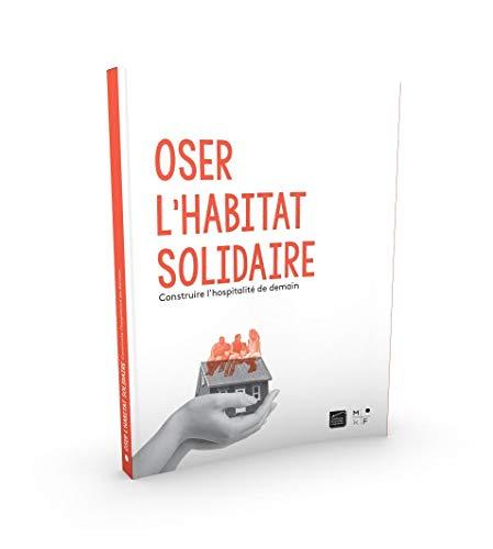 Oser l'habitat solidaire